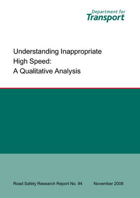 Understanding Inappropriate High Speed: A Qualitative Analysis Inappropriate High Speed - Qualitative Analysis - Road Safety Research Report S. No.94 (Paperback)