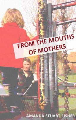 From the Mouths of Mothers (Paperback)