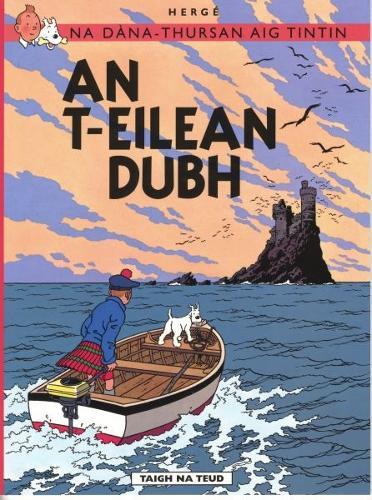 Na Sgeulachdan-Siubhail Aig Tintin: An T-Eilean Dubh (Paperback)