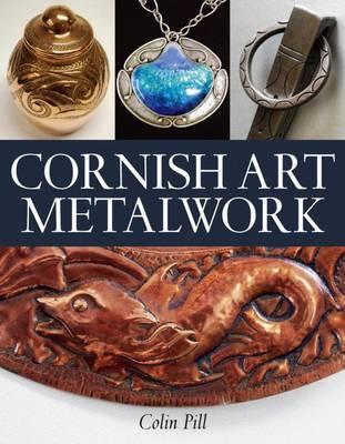 Cornish Art Metalwork: 1890s-1970s (Paperback)
