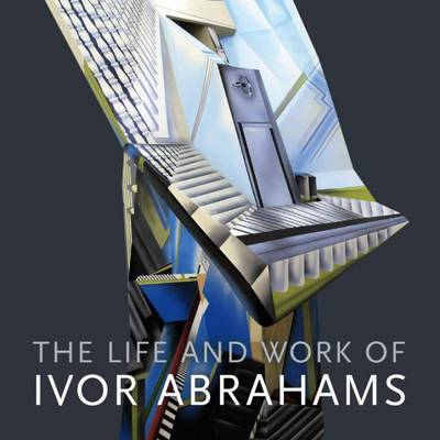The Life and Work of Ivor Abrahams: Eden and Other Suburbs (Paperback)