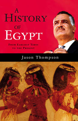 A History of Egypt: From the Earliest Times to the Present (Hardback)
