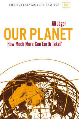 Our Planet: How Much More Can Earth Take? - Sustainability Project (Paperback)