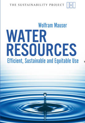 Water Resources: Efficient, Sustainable and Equitable Use - Sustainability Project (Paperback)