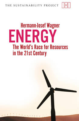 Energy: The World's Race for Resources in the 21st Century - Sustainability Project (Paperback)