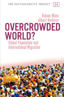 Overcrowded World: Global Population and International Migration - Sustainability Project (Paperback)