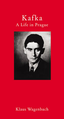 Kafka: A Life in Prague - Literary Traveller (Hardback)