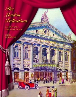 The London Palladium: The Story of the Theatre and its Stars (Hardback)
