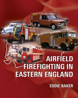 Airfield Firefighting in Eastern England (Paperback)