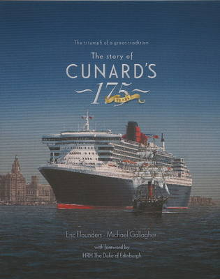 The Story of Cunard's 175 Years: The Triumph of a Great Tradition (Hardback)