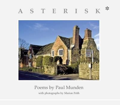 Asterisk*, Poems & Photographs from Shandy Hall (Paperback)