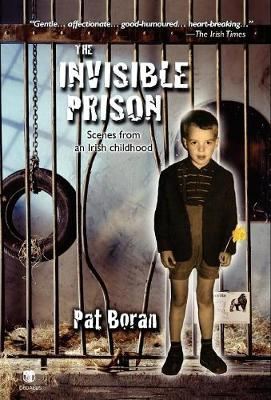The Invisible Prison: Scenes from an Irish Childhood (Hardback)