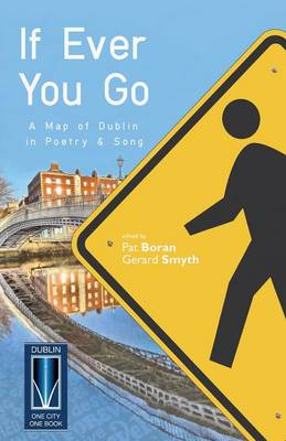 If Ever You Go: A Map of Dublin in Poetry & Song (Paperback)