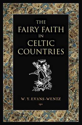 The Fairy Faith in Celtic Countries (Paperback)