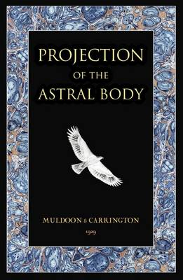 Projection of the Astral Body (Paperback)