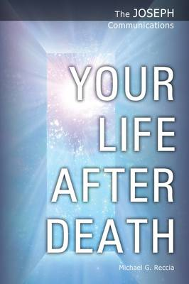 Your Life After Death - The Joseph Communications 3 (Paperback)