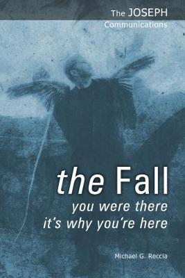 The Fall: You Were There - It's Why You're Here - The Joseph Communications 4 (Paperback)