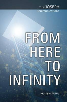 From Here to Infinity - The Joseph Communications 6 (Paperback)
