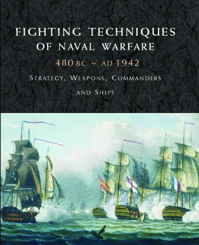 Fighting Techniques of Naval Warfare 1190bc - Present - Fighting Techniques (Hardback)
