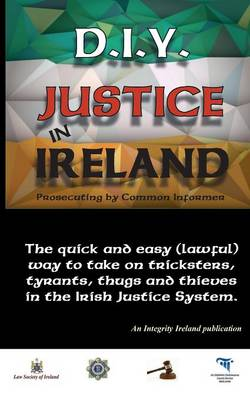 D.I.Y. Justice in Ireland - Prosecuting by Common Informer (Paperback)