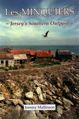 Les Minquiers: Jersey's Southern Outpost (Paperback)