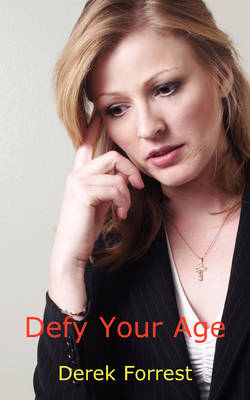 Defy Your Age and Regain Your Youth (Paperback)