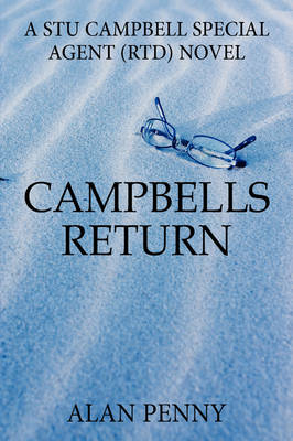 Campbells Return: A Stu Campbell Special Agent (RTD) Novel (Hardback)