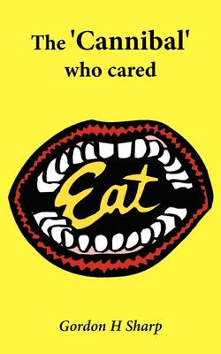 The 'cannibal' Who Cared (Paperback)
