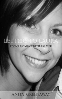 Letters to Laura: Poems by Edith May Palmer (Paperback)