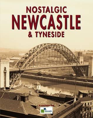Nostalgic Newcastle and Tyneside (Paperback)