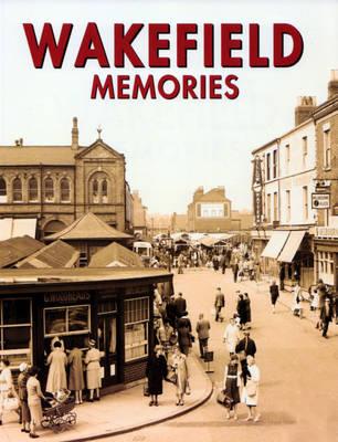 Wakefield Memories (Paperback)
