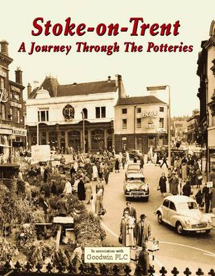 Stoke on Trent a Journey Through the Potteries (Paperback)