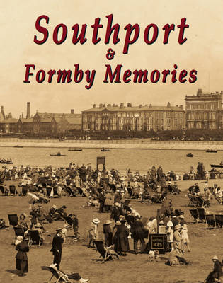 Southport and Formby Memories (Paperback)
