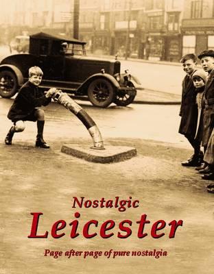 Nostalgic Leicester (Paperback)