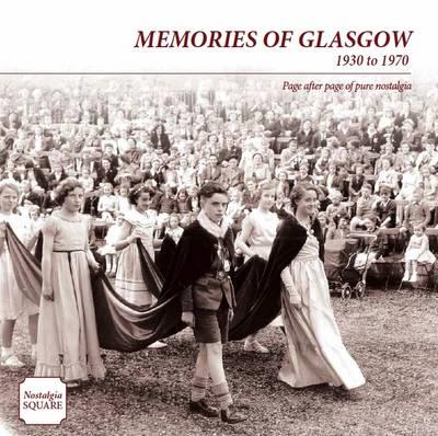 Memories of Glasgow: Nostalgia Square (Paperback)