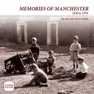 Memories of Manchester: Nostalgia Square (Paperback)