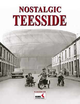 Nostalgic Teesside (Paperback)