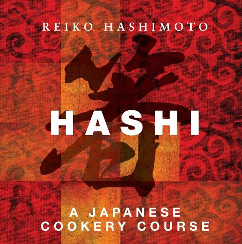 Hashi: A Japanese Cookery Course (Hardback)