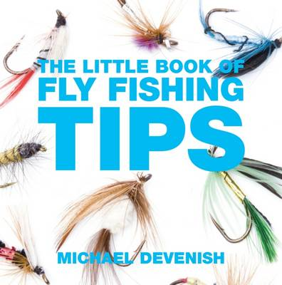 The Little Book of Fly Fishing Tips (Paperback)