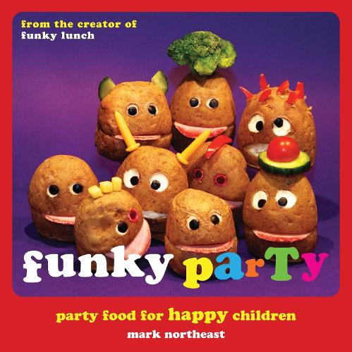 Funky Party: Party Food for Happy Children (Hardback)