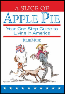 A Slice of Apple Pie: Your One-stop Guide to Living in America (Paperback)