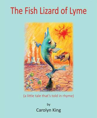 The Fish Lizard of Lyme: (a Little Tale That's Told in Rhyme) (Paperback)