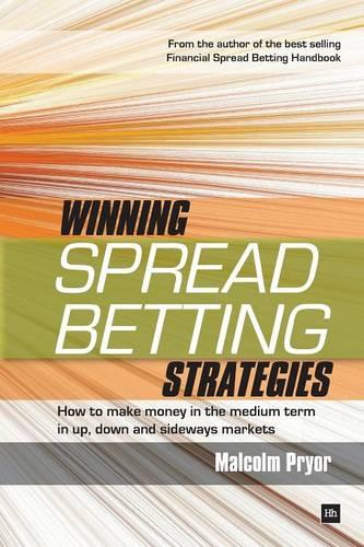 Winning spread betting strategies: How to make money in the medium term in up, down and sideways markets (Paperback)