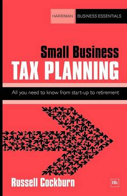 Small Business Tax Planning: All you need to know from start-up to retirement - Harriman Business Essentials (Paperback)