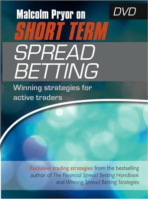 Malcolm Pryor on Short Term Spread Betting: Winning Strategies for Active Traders