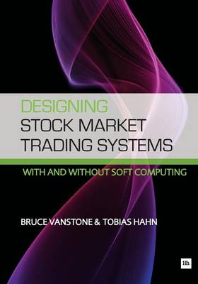 Designing Stockmarket Trading Systems: (With and without Soft Computing) (Paperback)