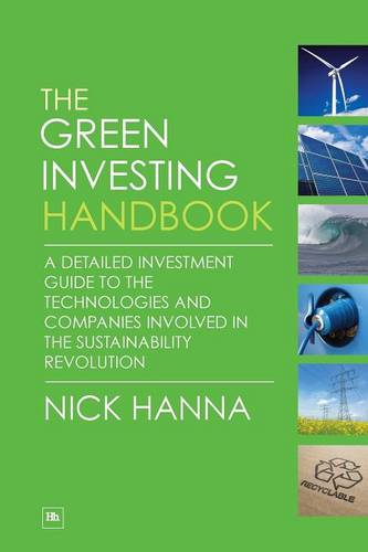 The Green Investing Handbook: A detailed investment guide to the technologies and companies involved in the sustainability revolution (Paperback)