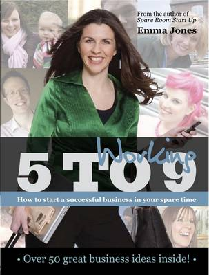 Working 5 to 9: How to start a successful business in your spare time - Entrepreneurship (Paperback)