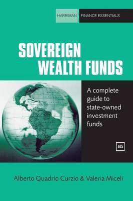 Sovereign Wealth Funds: A complete guide to state-owned investment funds - Harriman Finance Essentials (Paperback)