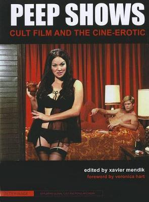 Peep Shows - Cult Film and the Cine-Erotic (Paperback)